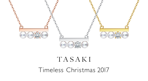 TASAKI Timeless Christmas 2017